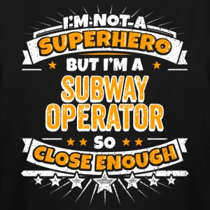 Not A Superhero But A Subway Operator - Men's Tall T-Shirt