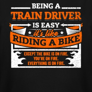 Train Driver Shirt: Being A Train Driver Is Easy - Men's Tall T-Shirt