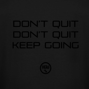 DONT QUIT KEEP GOING - Motivation - Men's Tall T-Shirt
