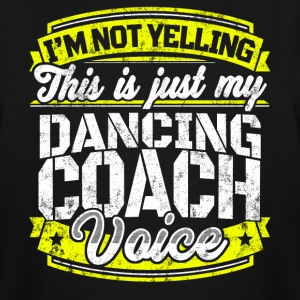 Funny Dancing coach: My Dancing Coach Voice - Men's Tall T-Shirt
