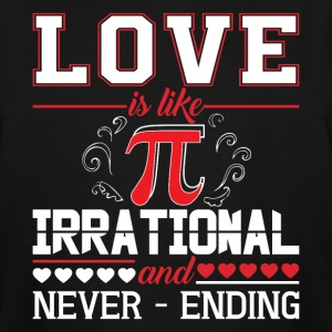 Love Is Like Pi Irrational And Never Ending TShirt - Men's Tall T-Shirt