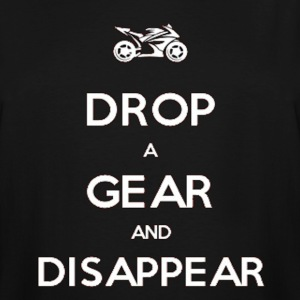 Drop a Gear and Disappear Motorcycle Superbike - Men's Tall T-Shirt