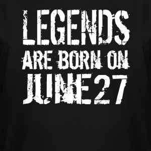 Legends are born on June 27 - Men's Tall T-Shirt