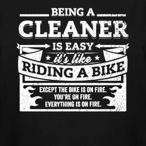 Cleaner Shirt: Being A Cleaner Is Easy - Men's Tall T-Shirt