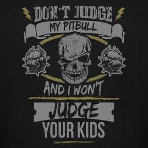 Dont Judge my Pitbull - Men's Tall T-Shirt