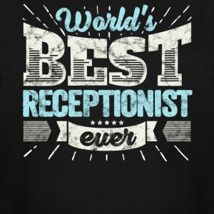 Worlds Best Receptionist Ever Funny Gift - Men's Tall T-Shirt