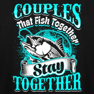 Couples that Fish Together Fishing - Men's Tall T-Shirt