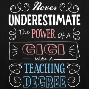 Gigi With A Teaching Degree T Shirt - Men's Tall T-Shirt