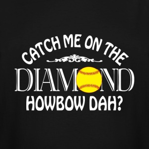 Catch Me On The Diamond T Shirt - Men's Tall T-Shirt