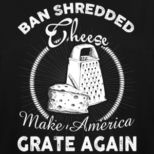 Make America Grate Again T-Shirt - Men's Tall T-Shirt