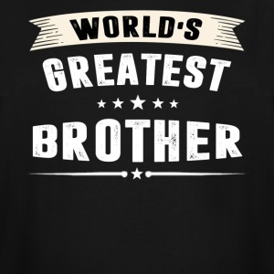 World s Greatest BROTHER T-shirt - Men's Tall T-Shirt