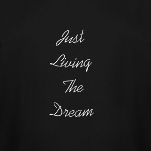 living your dream - Men's Tall T-Shirt