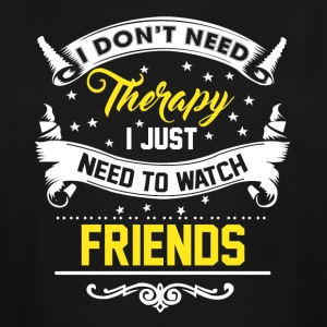I Just Want To Watch Friends - Men's Tall T-Shirt