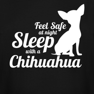 Feel Safe At Night Sleep With A Chihuahua - Men's Tall T-Shirt