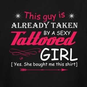 Taken By A Tattooed Girl T Shirt - Men's Tall T-Shirt