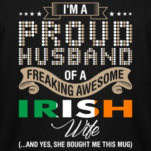 Im A Proud Husband Of A Freaking Awesome Irish Wif - Men's Tall T-Shirt