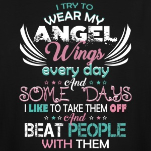 I Try To Wear My Angel Wings Every Day T Shirt - Men's Tall T-Shirt