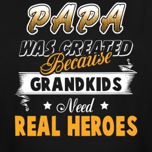 Papa Was Created Because Grandkids T Shirt - Men's Tall T-Shirt