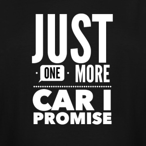 Just one more car I promise - Men's Tall T-Shirt