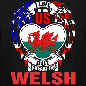 I Live In The Us But My Heart Is In Welsh - Men's Tall T-Shirt
