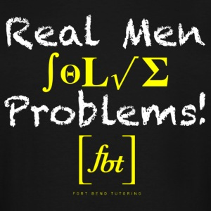 Real Men Solve Problems! [fbt] - Men's Tall T-Shirt