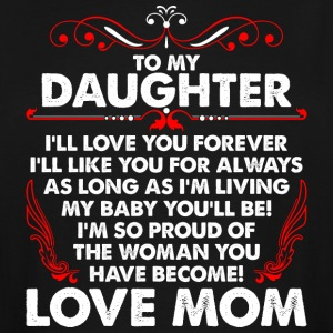 To My Daughter Love Mom - Men's Tall T-Shirt