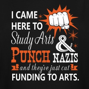 I Came Here To Study Arts And Punch Nazis T Shirt - Men's Tall T-Shirt