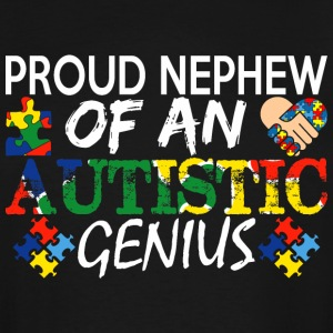 Proud Nephew Of An Autistic Genius Awareness - Men's Tall T-Shirt