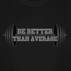 Be Better Than Average - Men's Tall T-Shirt