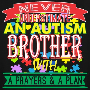 Never Underestimate Autism Brother Prayer & Plan - Men's Tall T-Shirt