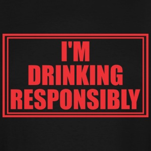 Im Drinking Resposibly - Men's Tall T-Shirt