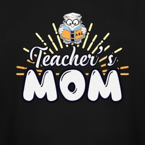 TEACHER'S MOM SHIRT - Men's Tall T-Shirt