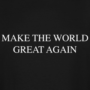 Make The World Great Again - Men's Tall T-Shirt