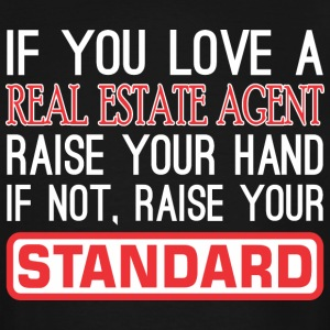 If You Love Real Estate Agent Raise Hand Standard - Men's Tall T-Shirt
