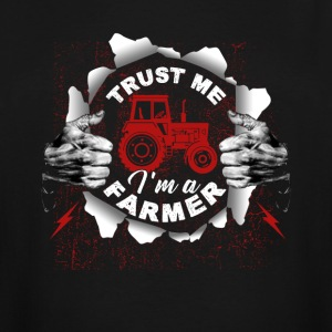 Trust me, I'm A Farmer Shirt - Men's Tall T-Shirt