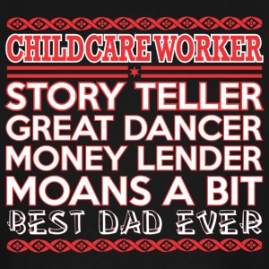 Childcare Worker Story Teller Dancer Best Dad Ever - Men's Tall T-Shirt