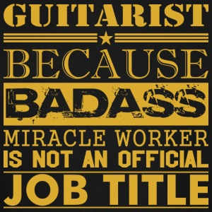 Guitarist Because Miracle Worker Not Job Title - Men's Tall T-Shirt