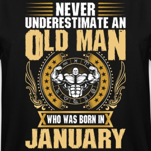 Never Underestimate An Old Man Born In January - Men's Tall T-Shirt
