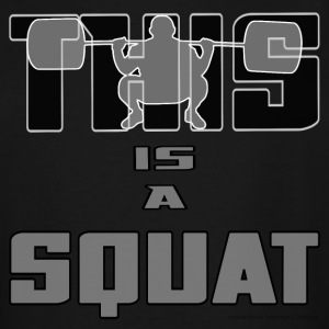 THIS IS A SQUAT! - Men's Tall T-Shirt