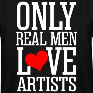 Only Real Men Love Artists - Men's Tall T-Shirt