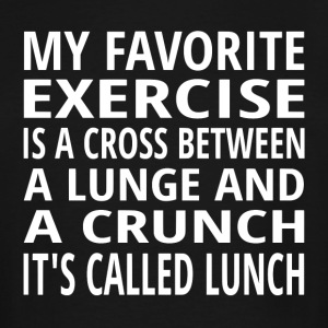 My Favorite Exercise Is Lunch - Men's Tall T-Shirt