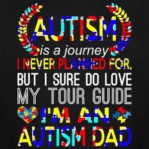 Autism Is Journey Never Planned Im An Autism Dad - Men's Tall T-Shirt