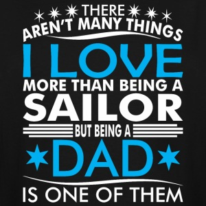 There Arent Many Things Love Being Sailor Dad - Men's Tall T-Shirt