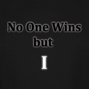 No One Wins but I - Men's Tall T-Shirt