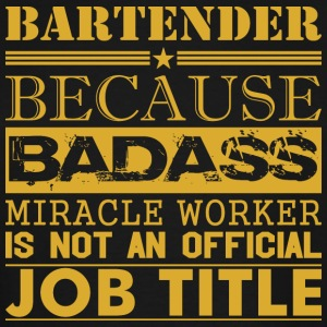 Bartender Because Miracle Worker Not Job Title - Men's Tall T-Shirt