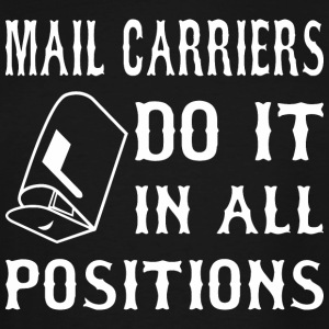 Mail Carriers Do It In All Positions - Men's Tall T-Shirt