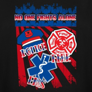 Police Fire EMS No One Fights Alone Shirt - Men's Tall T-Shirt