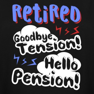 RETIRED GOODBYE TENSION SHIRT - Men's Tall T-Shirt