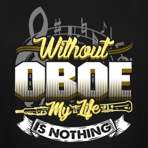 WITHOUT OBOE MY LIFE IS NOTHING SHIRT - Men's Tall T-Shirt