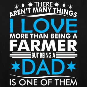 There Arent Many Things Love Being Farmer Dad - Men's Tall T-Shirt